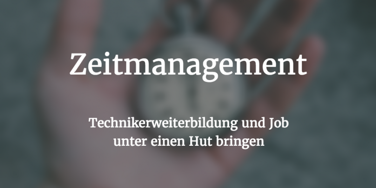 Zeitmanagement Techniker